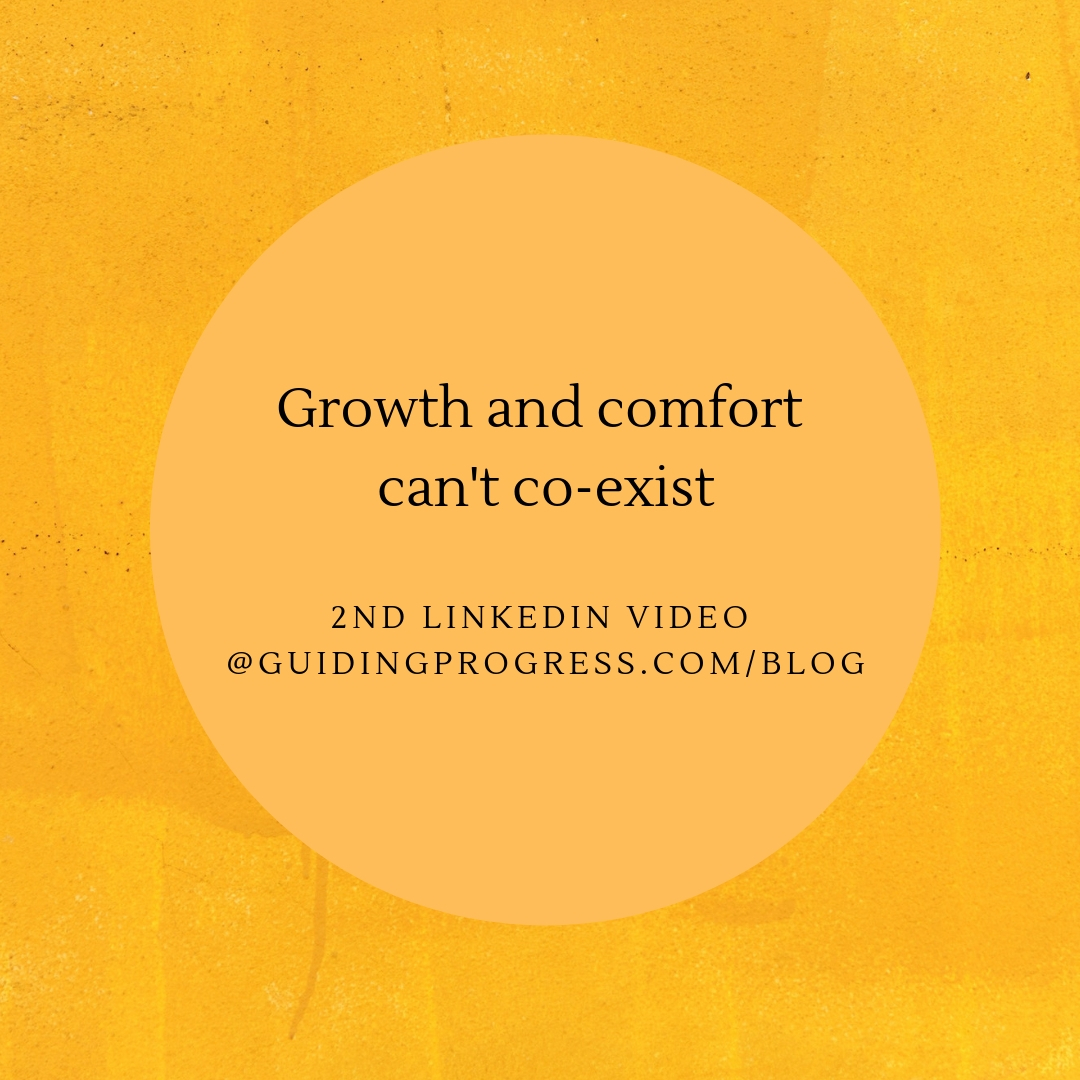 Comfort and growth can't co-exist