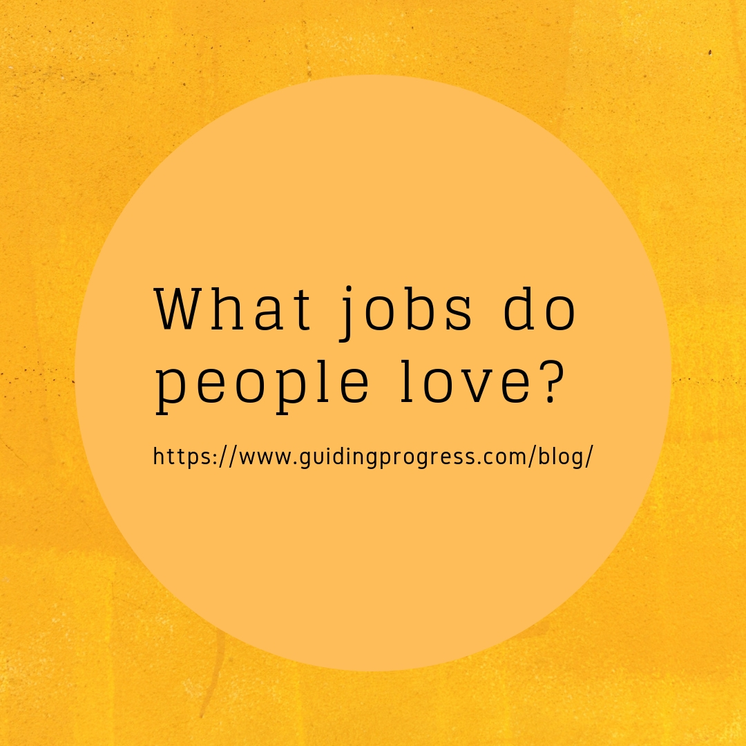 What jobs do people love aren't the ones you think.