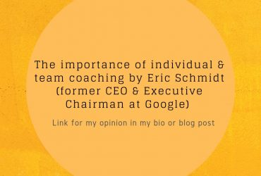 The importance of individual & team coaching by Eric Schmidt (former CEO & Executive Chairman at Google)