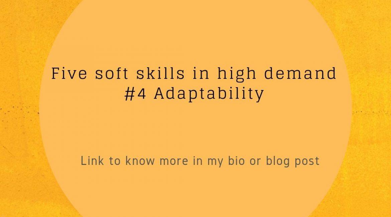 Five soft skills in high demand – 4th Adaptability