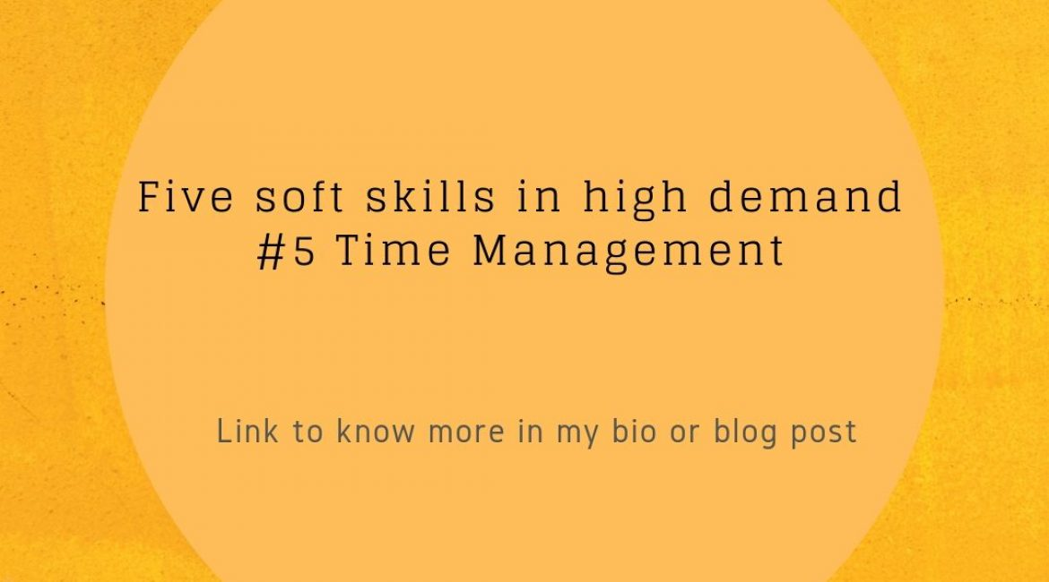 Five soft skills in high demand – Time Management
