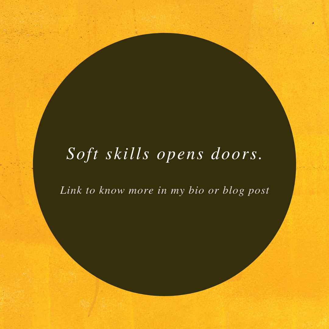 Soft skills open doors to many possibilities.