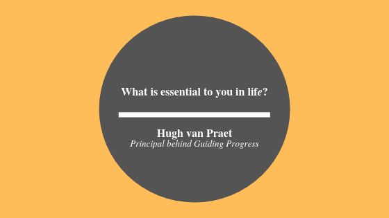 What is essential to you in life?