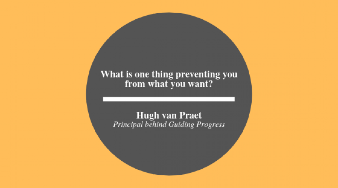 What is one thing preventing you?